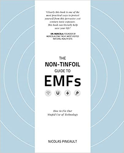Nicholas Pineault - Non-Tinfoil Guide to EMFs