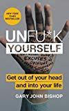 Unf*ck Yourself - Gary John Bishop