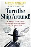 L David Marquet Turn the Ship Around